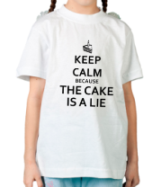 Детская футболка  Keep calm because the cake is a lie