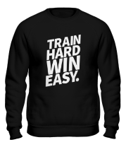 Толстовка без капюшона Train hard win easy
