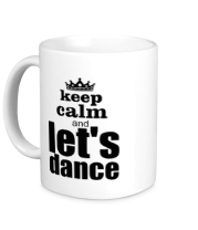 Кружка Keep calm & let's dance