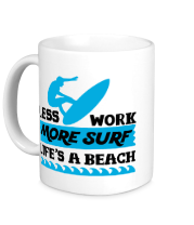 Кружка Less Work More Surf Life Is A Beach