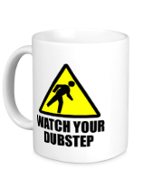 Кружка Watch your dubstep